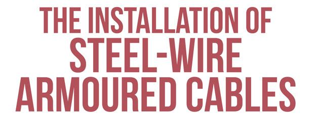 Guide to installing steel-wired armoured cables 1
